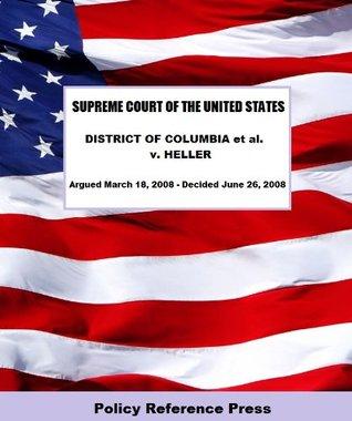 U.S. Supreme Court Decision on DISTRICT OF COLUMBA, et al. v. HELLER
