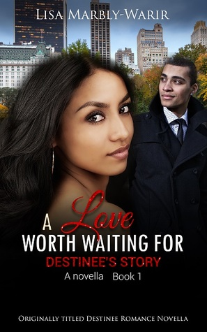 A Love Worth Waiting For: Destinee's Story (Destinee #1)