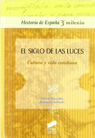 El Siglo de las Luces. Cultura y vida cotidiana (Historia de España, 3er milenio)