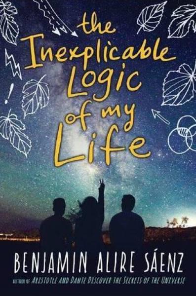 The Inexplicable Logic of My Life-Benjamin Alire Sáenz
