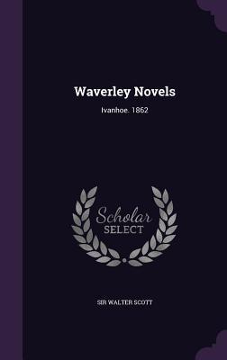 Waverley Novels: Ivanhoe. 1862