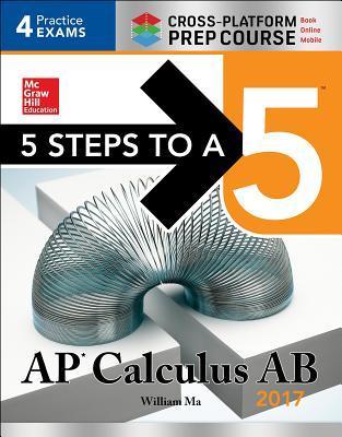 5 Steps to a 5: AP Calculus AB 2017 Cross-Platform Prep Course