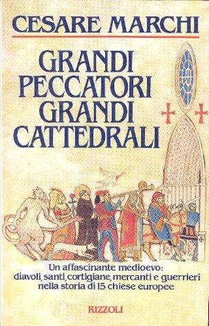 Grandi peccatori grandi cattedrali