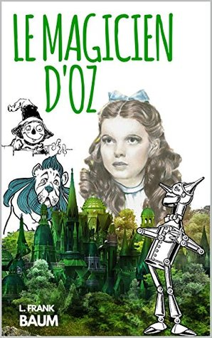 LE MAGICIEN D'OZ : BILINGUE, version française + version originale en anglais (annoté)