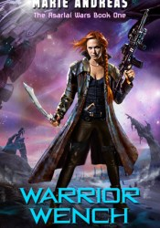 Warrior Wench (The Asarlaí Wars #1) Book by Marie Andreas