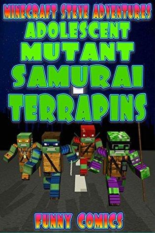 Minecraft: Steve Adventures - Adolescent Mutant Samurai Terrapins (Minecraft Comics Book 9)