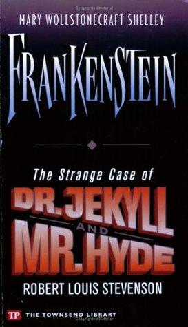 Frankenstein / The Strange Case of Dr. Jekyll and Mr. Hyde