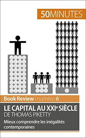 Le capital au XXIe siècle de Thomas Piketty (analyse de livre): Mieux comprendre les inégalités contemporaines (Book Review t. 6)
