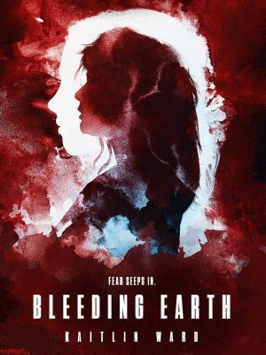 Image result for bleeding earth by kaitlin ward