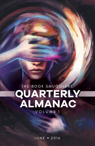 The Book Smugglers' Quarterly Almanac, Volume 1 (The Book Smugglers' Quarterly Almanac #1)
