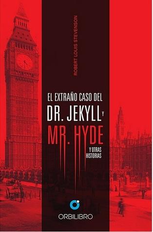 El extraño caso del Dr. Jekyll y Mr. Hyde y otras historias