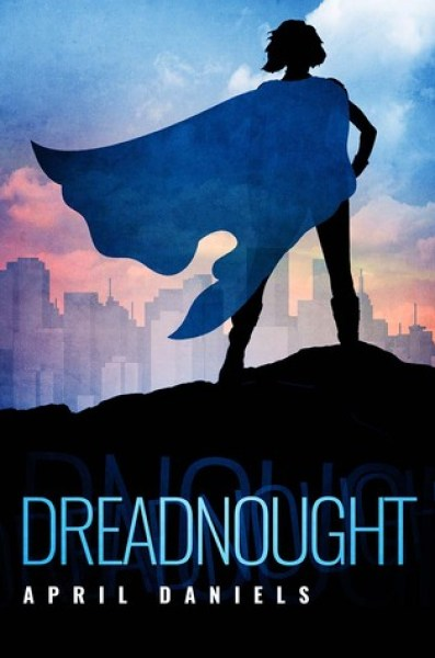 Dreadnought (Nemesis, #1)-April Daniels