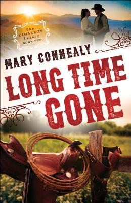 Long Time Gone by Mary Connealy