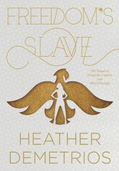 Freedom's Slave (Dark Caravan Cycle, #3) Book by Heather Demetrios