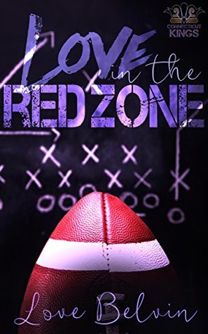 Love In the Red Zone (Connecticut Kings #1)