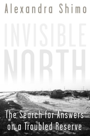 Invisible North: The Search For Answers on a Troubled Reserve pdf books