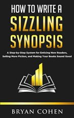 How to Write a Sizzling Synopsis by Bryan Cohen