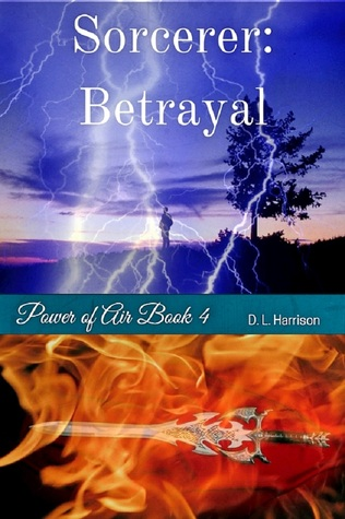 Sorcerer: Betrayal (Power of Air, #4)