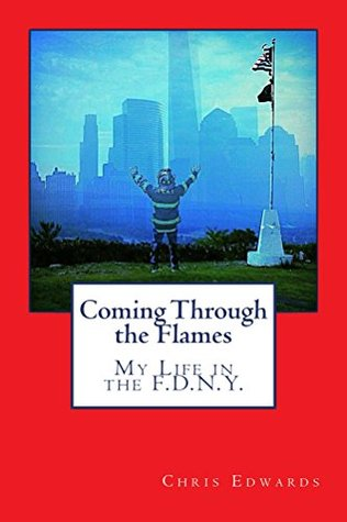 Coming Through the Flames: My Life in the F.D.N.Y.
