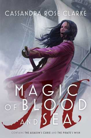 Magic of Blood and Sea (The Assassin's Curse #1-2) – Cassandra Rose Clarke