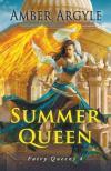 Summer Queen by Amber Argyle