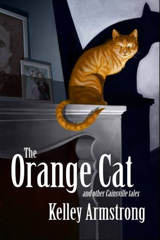 The Orange Cat and Other Cainsville Tales