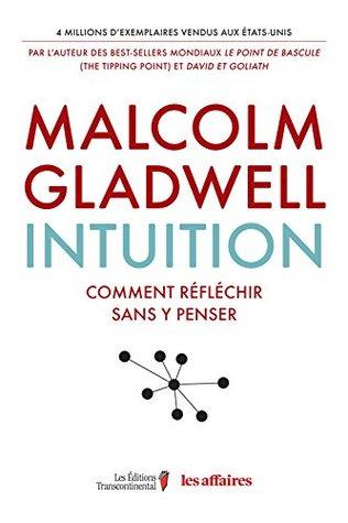 Intuition: Comment réfléchir sans y penser