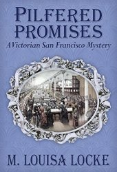 Pilfered Promises (A Victorian San Francisco Mysteries, #5) Book