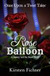 The Rose and the Balloon: A Beauty and the Beast Story