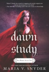 Dawn Study (Soulfinders, #3; Study, #6) Book by Maria V. Snyder