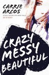 Crazy Messy Beautiful