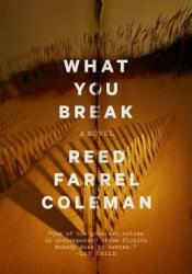 What You Break (Gus Murphy, #2) Book by Reed Farrel Coleman