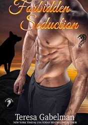 Forbidden Seduction (Lee County Wolves, #2) Book by Teresa Gabelman