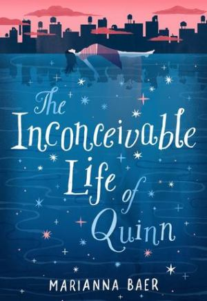 Book cover of The Inconceivable Life of Quinn by Marianna Baer