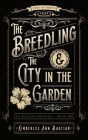The Breedling and the City in the Garden (The Element Odysseys #1)