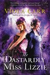 The Dastardly Miss Lizzie (Electric Empire, #3)