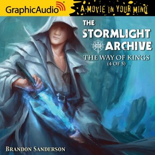 The Way of Kings (4 of 5) (The Stormlight Archive #1, Part 4 of 5)