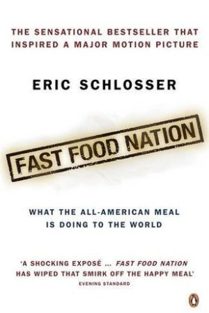 Fast Food Nation: What the All-American Meal Is Doing to the World pdf books