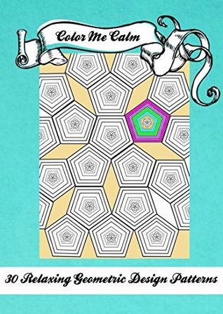 """Color Me Calm"" 30 Geometric Design Patterns Coloring Book for Adults To Print PDF Download"