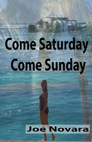 Come Saturday Come Sunday