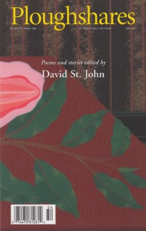 Ploughshares Winter 2005-2006 Guest-Edited by David St. John