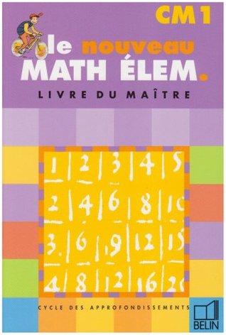 Le nouveau math élem CM1. Livre du maître