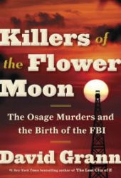 Killers of the Flower Moon: The Osage Murders and the Birth of the FBI Book