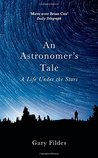 An Astronomer's Tale: A Bricklayer's Guide to the Galaxy