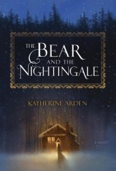 The Bear and the Nightingale (Winternight Trilogy, #1) Book