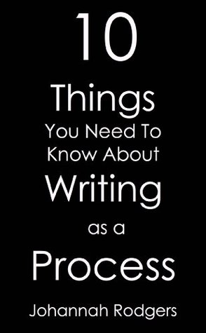 10 Things You Need To Know About Writing As A Process