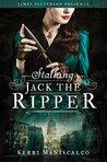 Stalking Jack the Ripper (Stalking Jack the Ripper, #1)
