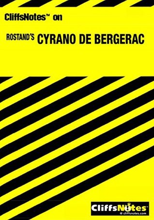 CliffsNotes on Rostand's Cyrano de Bergerac (Cliffsnotes Literature Guides)