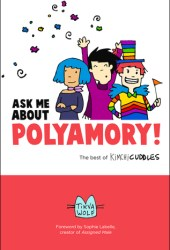 Ask Me About Polyamory: The Best of Kimchi Cuddles Book