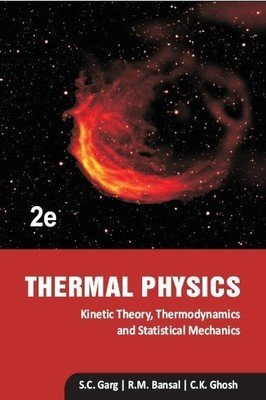 Thermal Physics: Kinetic Theory, Thermodynamics and Statistical Mechanics